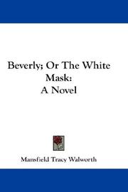 Cover of: Beverly; Or The White Mask | Mansfield Tracy Walworth