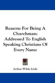Cover of: Reasons For Being A Churchman | Arthur Wilde Little