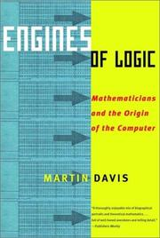 Cover of: Engines of Logic: Mathematicians and the Origin of the Computer