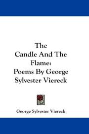 Cover of: The candle and the flame: Poems By George Sylvester Viereck