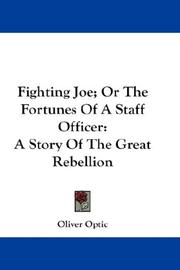 Cover of: Fighting Joe; Or The Fortunes Of A Staff Officer