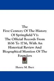 Cover of: The First Century Of The History Of Springfield V1 | Henry M. Burt
