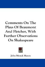 Cover of: Comments On The Plays Of Beaumont And Fletcher, With Further Observations On Shakespeare | John Monck Mason