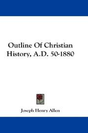 Cover of: Outline Of Christian History, A.D. 50-1880 | Joseph Henry Allen