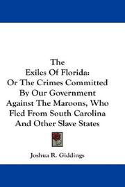 Cover of: The Exiles Of Florida | Joshua R. Giddings