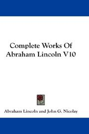 Cover of: Complete Works Of Abraham Lincoln V10