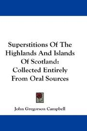 Superstitions of the highlands & islands of Scotland by Campbell, John Gregorson
