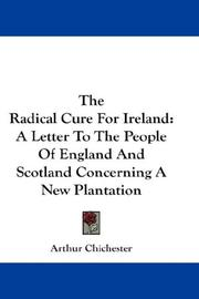 Cover of: The Radical Cure For Ireland | Arthur Chichester