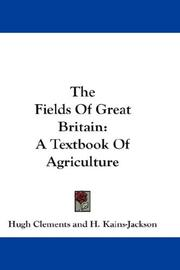 Cover of: The Fields Of Great Britain | Hugh Clements