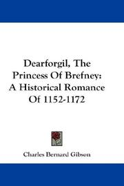 Cover of: Dearforgil, The Princess Of Brefney | Charles Bernard Gibson