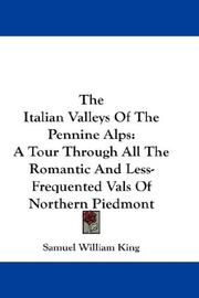 Cover of: The Italian Valleys Of The Pennine Alps | Samuel William King