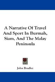 Cover of: A Narrative Of Travel And Sport In Burmah, Siam, And The Malay Peninsula