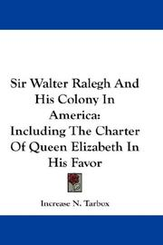 Cover of: Sir Walter Ralegh And His Colony In America