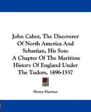 Cover of: John Cabot, the discoverer of North-America, and Sebastian, his son: a chapter of the maritime history of England under the Tudors, 1496-1557.
