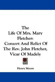 Cover of: The Life Of Mrs. Mary Fletcher