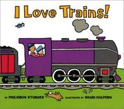 Cover of: I love trains! | Philemon Sturges