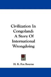 Cover of: Civilization In Congoland: A Story Of International Wrongdoing