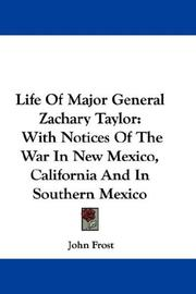 Cover of: Life Of Major General Zachary Taylor | John Frost