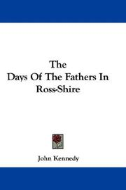 Cover of: The Days Of The Fathers In Ross-Shire | John Kennedy