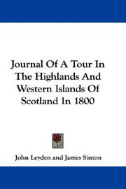 Cover of: Journal Of A Tour In The Highlands And Western Islands Of Scotland In 1800 | John Leyden