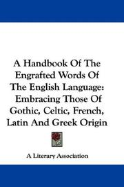 Cover of: A Handbook Of The Engrafted Words Of The English Language | A Literary Association