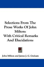 Cover of: Selections From The Prose Works Of John Milton: With Critical Remarks And Elucidations