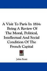 Cover of: A Visit To Paris In 1814 | John Scott