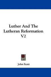 Cover of: Luther And The Lutheran Reformation V2 | John Scott