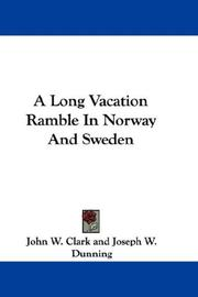 Cover of: A Long Vacation Ramble In Norway And Sweden | John W. Clark