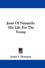 Cover of: Jesus Of Nazareth | Joseph P. Thompson