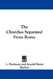 Cover of: The Churches Separated From Rome | L. Duchesne