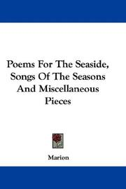 Cover of: Poems For The Seaside, Songs Of The Seasons And Miscellaneous Pieces | Marion