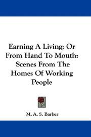 Cover of: Earning A Living; Or From Hand To Mouth | M. A. S. Barber
