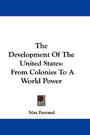 Cover of: The Development Of The United States: From Colonies To A World Power