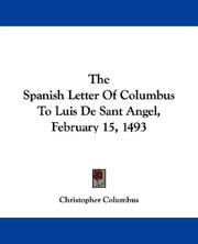 Cover of: The Spanish Letter Of Columbus To Luis De Sant Angel, February 15, 1493