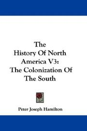 Cover of: The History Of North America V3 | Peter Joseph Hamilton