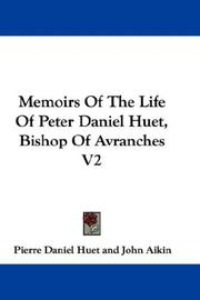 Cover of: Memoirs Of The Life Of Peter Daniel Huet, Bishop Of Avranches V2 | Pierre-Daniel Huet