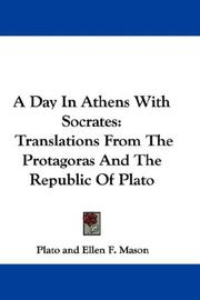 Cover of: A Day In Athens With Socrates: Translations From The Protagoras And The Republic Of Plato