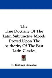 Cover of: The True Doctrine Of The Latin Subjunctive Mood | R. Bathurst Greenlaw