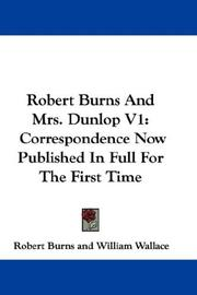 Cover of: Robert Burns And Mrs. Dunlop V1: Correspondence Now Published In Full For The First Time