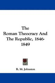 Cover of: The Roman Theocracy And The Republic, 1846-1849