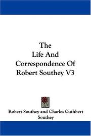 Cover of: The Life And Correspondence Of Robert Southey V3