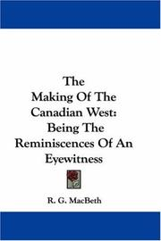 Cover of: The Making Of The Canadian West | R. G. MacBeth