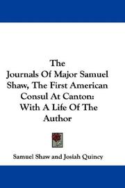 Cover of: The Journals Of Major Samuel Shaw, The First American Consul At Canton