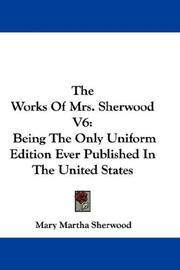Cover of: The Works Of Mrs. Sherwood V6