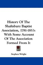 Cover of: History Of The Shaftsbury Baptist Association, 1781-1853