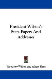 Cover of: President Wilson's State Papers And Addresses