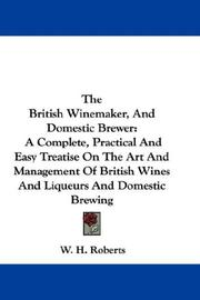 Cover of: The British Winemaker, And Domestic Brewer | W. H. Roberts