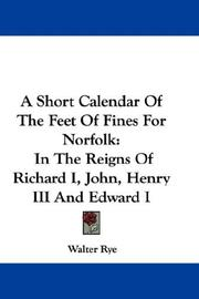 Cover of: A Short Calendar Of The Feet Of Fines For Norfolk