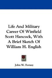 Cover of: Life And Military Career Of Winfield Scott Hancock, With A Brief Sketch Of William H. English